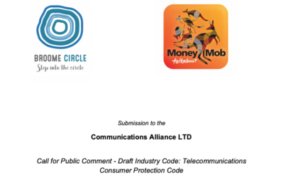 Joint Submission MoneyMob Talkabout and Broome Circle to the Review of the Telecommunications Consumer Protection Code 2018
